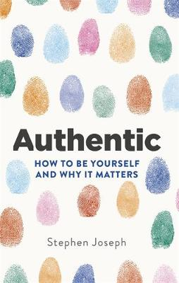 Picture of Authentic : How to be yourself and why it matters