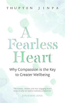Picture of A Fearless Heart : Why Compassion is the Key to Greater Wellbeing