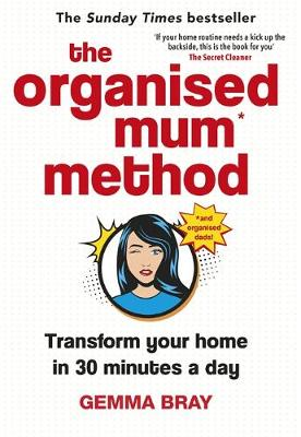 Picture of The Organised Mum Method : Rock the housework and transform your home in 30 minutes a day