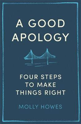 Picture of A Good Apology : Four steps to make things right