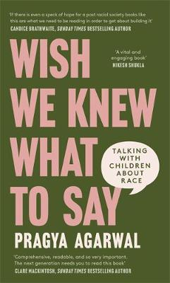 Wish We Knew What to Say : Talking with Children About Race