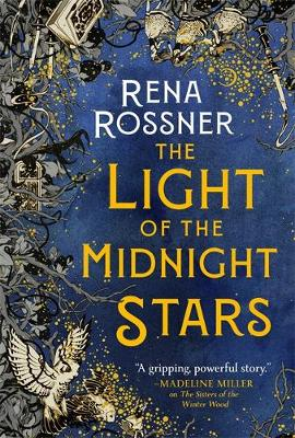 The Light of the Midnight Stars : The beautiful and timeless tale of love, loss and sisterhood