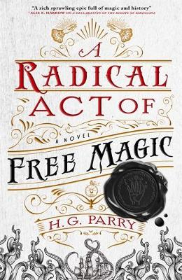 Picture of A Radical Act of Free Magic : The Shadow Histories, Book Two