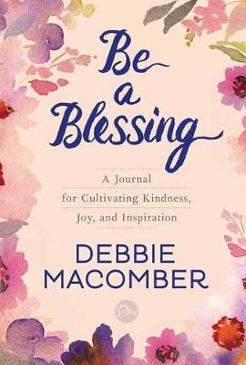 Picture of Be a Blessing : A Journal for Cultivating Kindness, Joy, and Inspiration