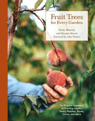 Picture of Fruit Trees for Every Garden : An Organic Approach to Growing Fruit from an Expert Gardener