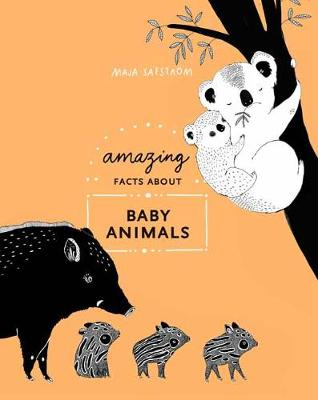 Picture of Amazing Facts About Baby Animals : An Illustrated Compendium
