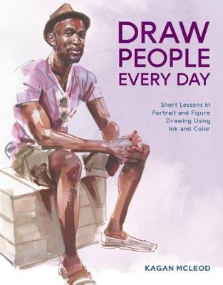 Picture of Draw People Every Day : Short Lessons in Portrait and Figure Drawing Using Ink and Watercolor