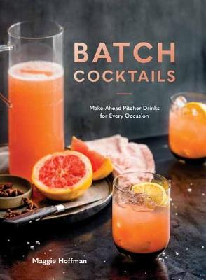Picture of Batch Cocktails : Make-Ahead Pitcher Drinks for Every Occasion