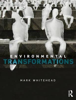 Environmental Transformations : A Geography of the Anthropocene