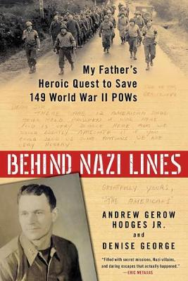 Picture of Behind Nazi Lines : My Father's Heroic Quest to Save 149 World War II POWs