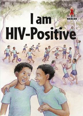 Picture of Junior African Writers Series HIV/Aids: I am HIV-Positive: Level B