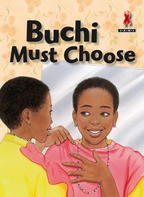 Picture of Junior African Writers Series HIV/Aids: Buchi Must Choose: Level B