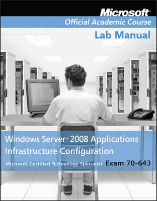 Exam 70-643 Windows Server 2008 Applications Infrastructure Configuration