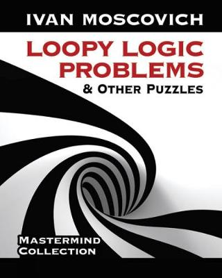 Picture of Loopy Logic Problems and Other Puzzles