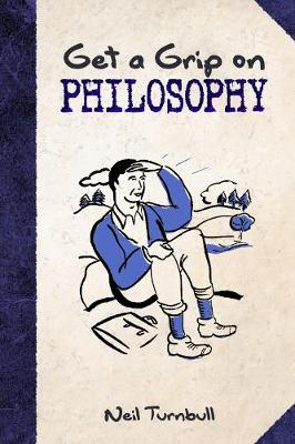 Get a Grip on Philosophy : NEW EDITION