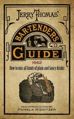 Picture of Jerry Thomas' Bartenders Guide: How to Mix All Kinds of Plain and Fancy Drinks