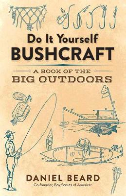 Picture of Do It Yourself Bushcraft : A Book of the Big Outdoors