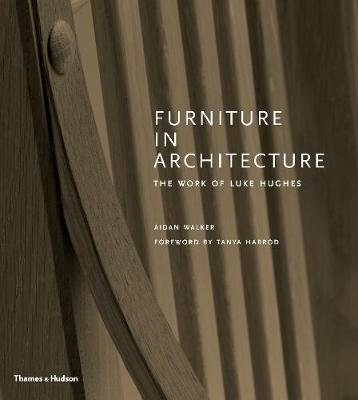 Picture of Furniture in Architecture : The Work of Luke Hughes - Arts & Crafts in the Digital Age