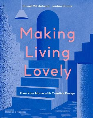 Picture of Making Living Lovely : Free Your Home with Creative Design