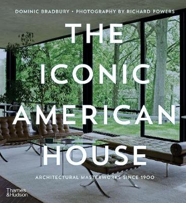 The Iconic American House : Architectural Masterworks since 1900