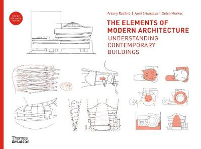 The Elements of Modern Architecture : Understanding Contemporary Buildings