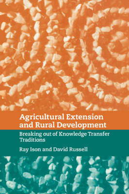 Picture of Agricultural Extension and Rural Development : Breaking out of Knowledge Transfer Traditions