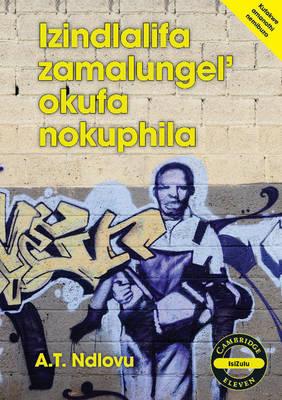 Picture of Cambridge Eleven Readers: Izindlalifa zamalungel' okufa nokuphila (IsiZulu)