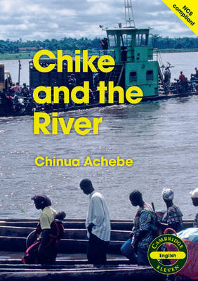 Picture of Cambridge Eleven Readers: Chike and the River (English)