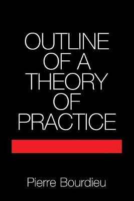 Picture of Cambridge Studies in Social and Cultural Anthropology: Outline of a Theory of Practice Series Number 16