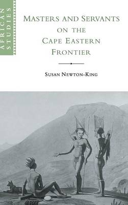 Picture of African Studies: Masters and Servants on the Cape Eastern Frontier, 1760-1803 Series Number 97