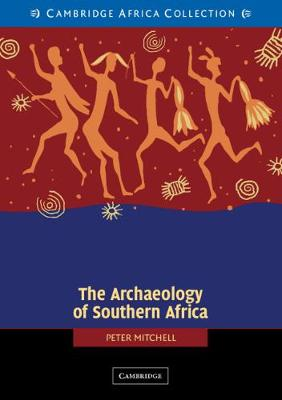 Picture of Cambridge World Archaeology: The Archaeology of Southern Africa African Edition