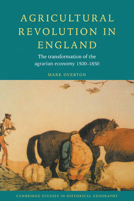 Picture of Agricultural Revolution in England: The Transformation of the Agrarian Economy 1500-1850