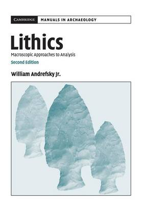 Picture of Cambridge Manuals in Archaeology: Lithics: Macroscopic Approaches to Analysis