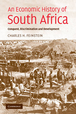 Picture of An Economic History of South Africa : Conquest, Discrimination, and Development