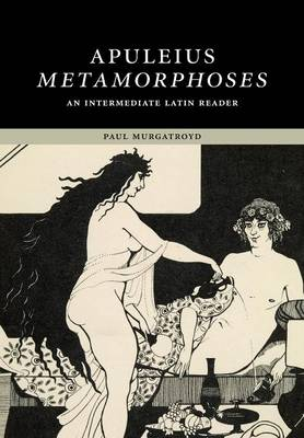 Picture of Cambridge Intermediate Latin Readers: Apuleius: Metamorphoses: An Intermediate Latin Reader