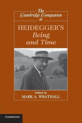 The Cambridge Companion to Heidegger's 'Being and Time'