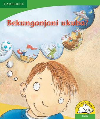 Picture of Bekunganjani ukuba?: Gr R - 3: Reader