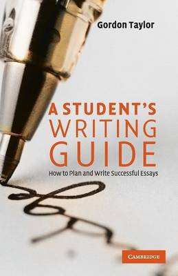 Picture of A Student's Writing Guide : How to Plan and Write Successful Essays