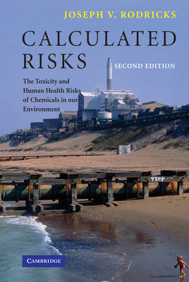 Picture of Calculated Risks: The Toxicity and Human Health Risks of Chemicals in Our Environment