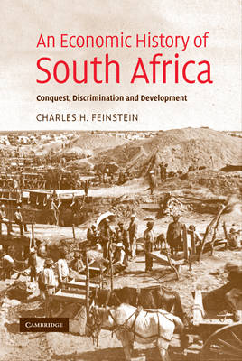 Picture of An Economic History of South Africa: Conquest, Discrimination and Development
