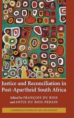 Picture of Cambridge Studies in Law and Society: Justice and Reconciliation in Post-Apartheid South Africa