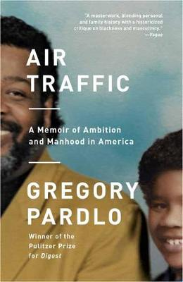 Picture of Air Traffic : A Memoir of Ambition and Manhood in America