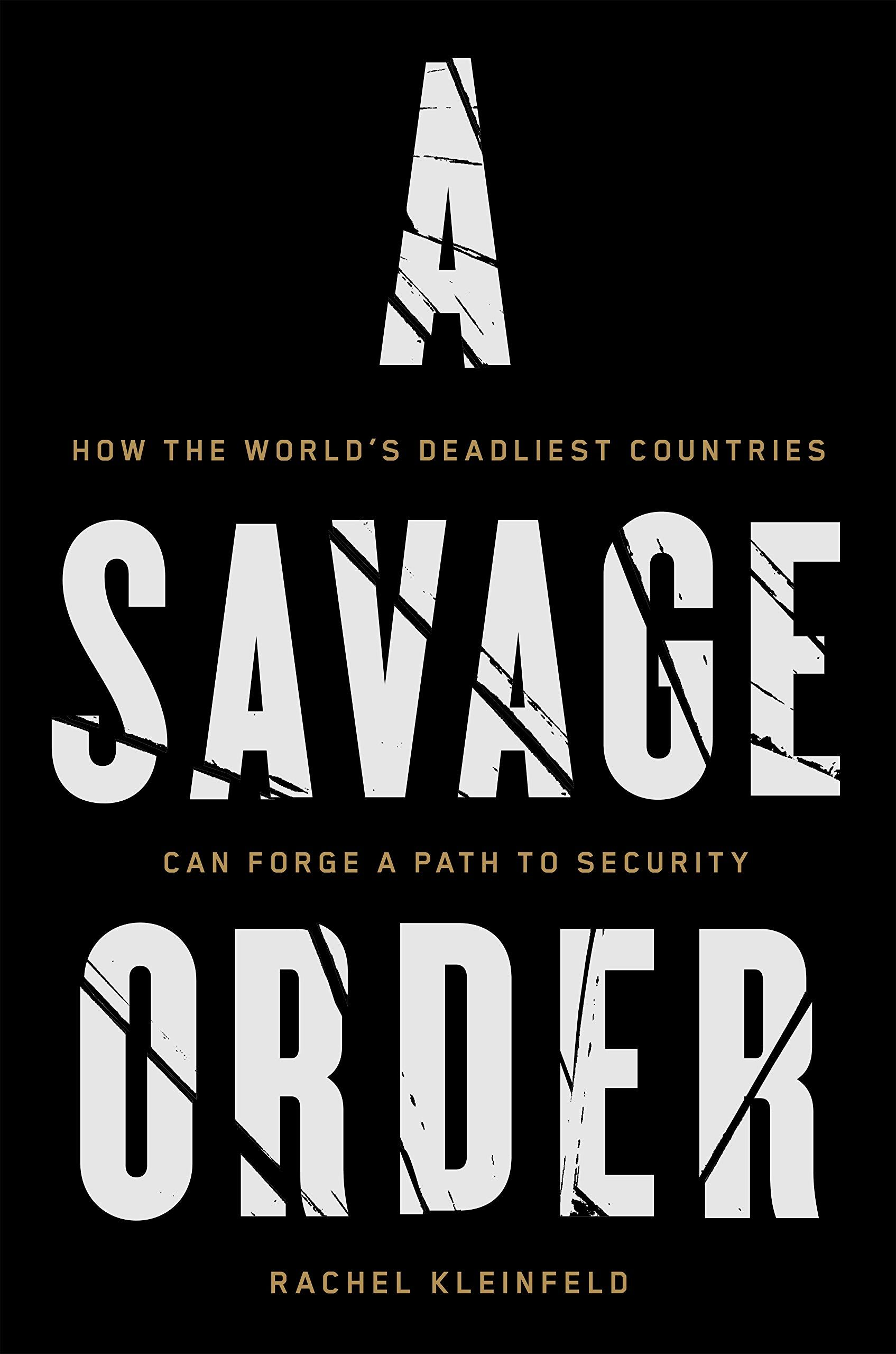 Picture of A Savage Order : How the World's Deadliest Countries Can Forge a Path to Security
