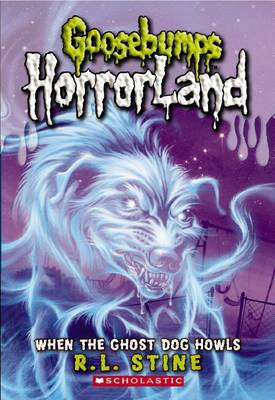 Picture of When the Ghost Dog Howls (Goosebumps Horrorland #13)