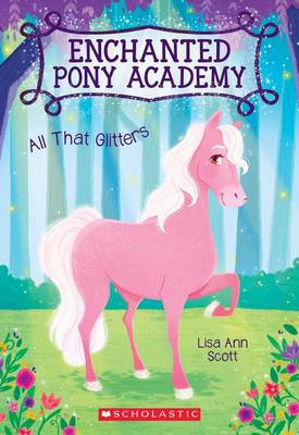 Picture of All That Glitters (Enchanted Pony Academy #1)