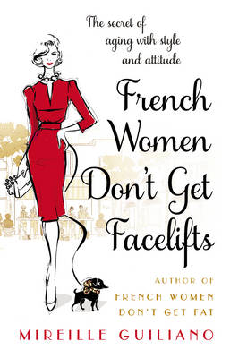 Picture of French Women Don't Get Facelifts : Aging with Attitude