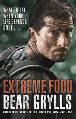 Picture of Extreme Food - What to Eat When Your Life Depends on it...