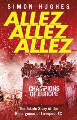 Picture of Allez Allez Allez : The Inside Story of the Resurgence of Liverpool FC