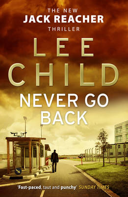 Never Go Back : (Jack Reacher 18)