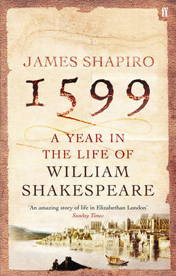Picture of 1599: A Year in the Life of William Shakespeare